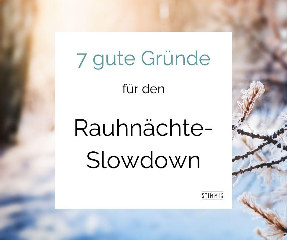 7 gute Gründe für den Rauhnächte-Slowdown und was er mit dem Präsentieren zu tun hat